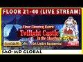 Twilight Castle in the Akasha - Floor 21-40 (SAO Memory Defrag)(Live Stream)