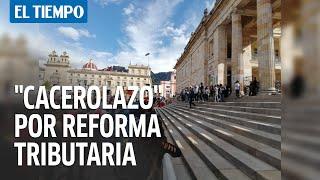 Protestas en la plaza de Bolívar contra la reforma tributaria