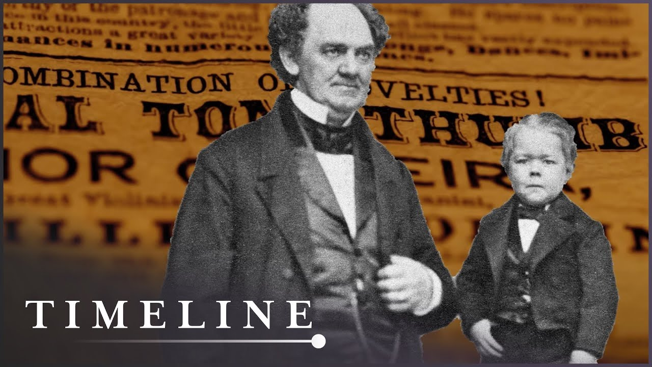 P. T. Barnum and Tom Thumb: The Real Greatest Showman (Extraordinary People Documentary)   Timeline