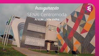 Inauguração Senai CentroModa - Vila Velha