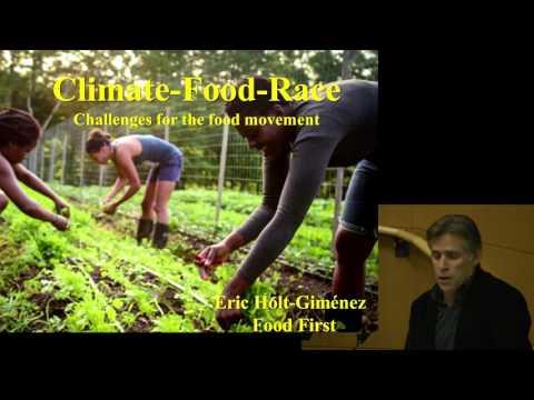 Eric Holt-Giménez & Jill Mangaliman -Climate, Food and Race