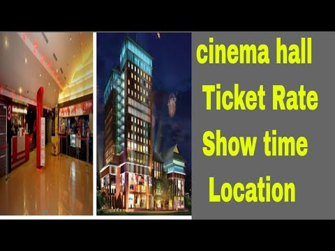 Cinema Hall Price,time,location