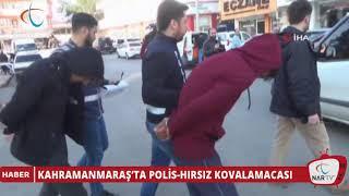 KAHRAMANMARAŞ'TA POLİS HIRSIZ KOVALAMACASI