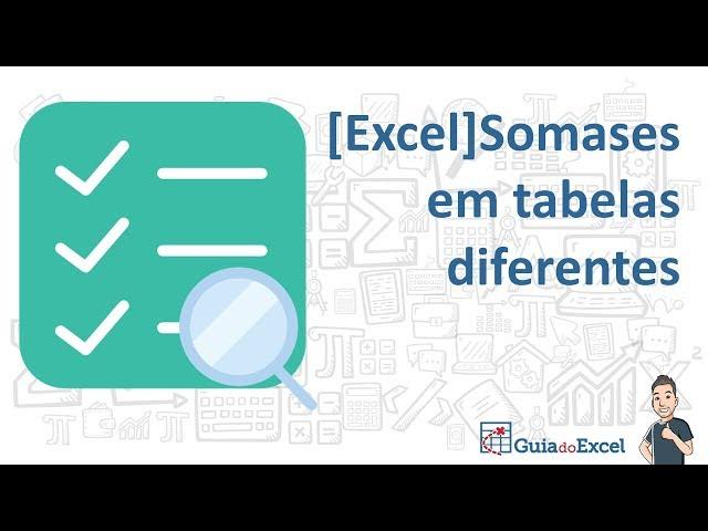 Somases em tabelas diferentes – PROC Matricial Excel