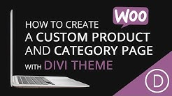 How To Create A Custom Category Page and Product Page With The Divi Theme!