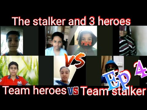 Download The stalker and 3 heroes Ep 4 Season 1