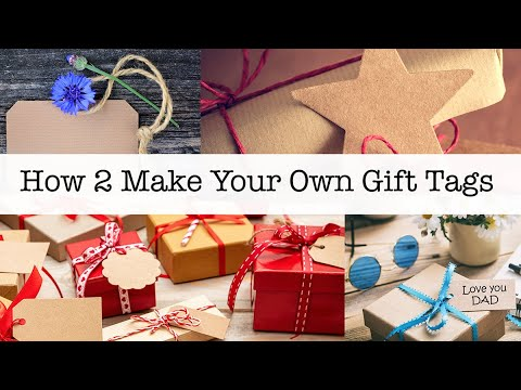 How 2 Make Your Own Gift Tags