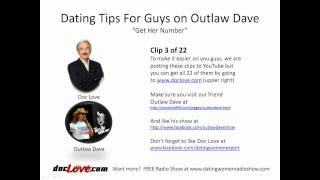 Dating Tips For Guys: Get Her Number (Outlaw Dave Show)