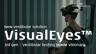 VisualEyes™ 3rd Gen - New vestibular solution