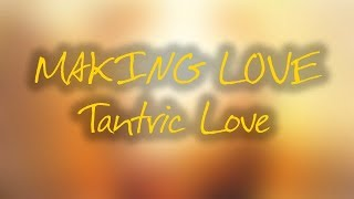 MAKING LOVE Music for Tantric Love Raise Libido