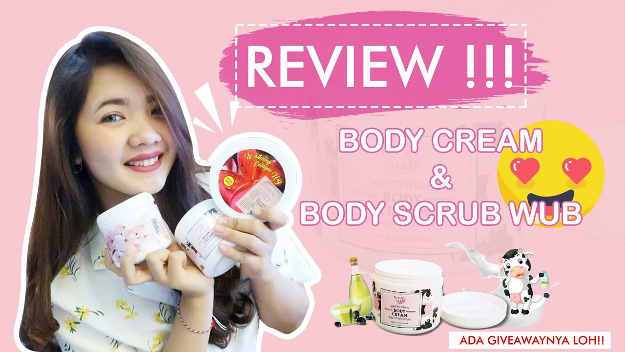 Download REVIEW BODY SCRUB + BODY CREAM WUB !! Ada Give Away nya loh !!