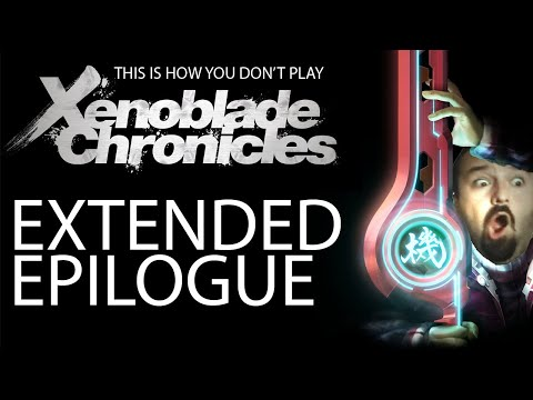 Extended Epilogue for This is How You Don't Play Xenoblade Chronicles