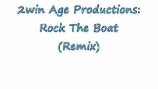 Rock The Boat (Remix) -  2win Age Productions