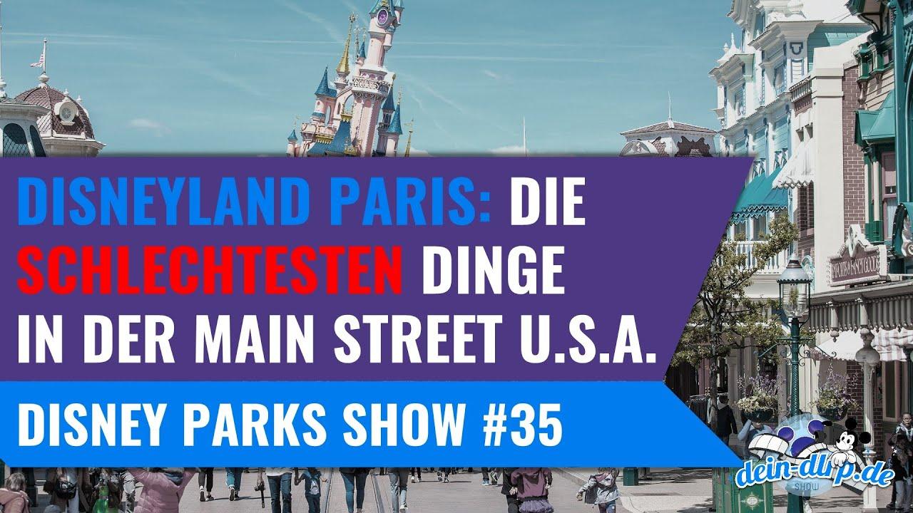 Disneyland Paris: die schlechtesten Dinge in  der Main Street, U.S.A. | Disney Parks Show #35