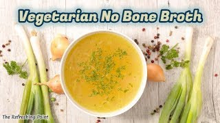 Vegetarian No Bone Broth - Bone Broth Alternative - Collagen Rich Vegetable Broth