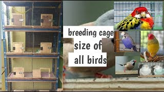 breeding cage size of all type of birds
