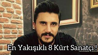 Gambar cover En Yakışıklı 8 Kürt Sanatçı !!