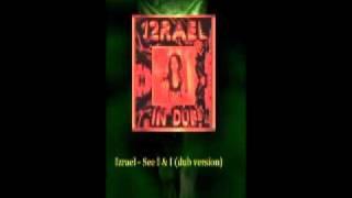Izrael - See I & I (Dub version)