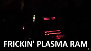 RAM with freaking plasma tubes?! - HOLY $H!T Ep. 11