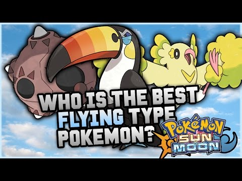 Who Is The BEST NEW Flying Type Pokemon In Pokemon Sun and Moon?