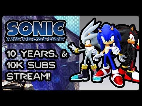 The Sonic 06 Appreciation Stream! #10YearsOf06 #10KSubs #TensOnTensOnTens #06Boyz4Life #ForcesMania