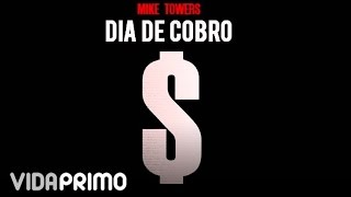 Myke Towers - Dia De Cobro [Official Audio]