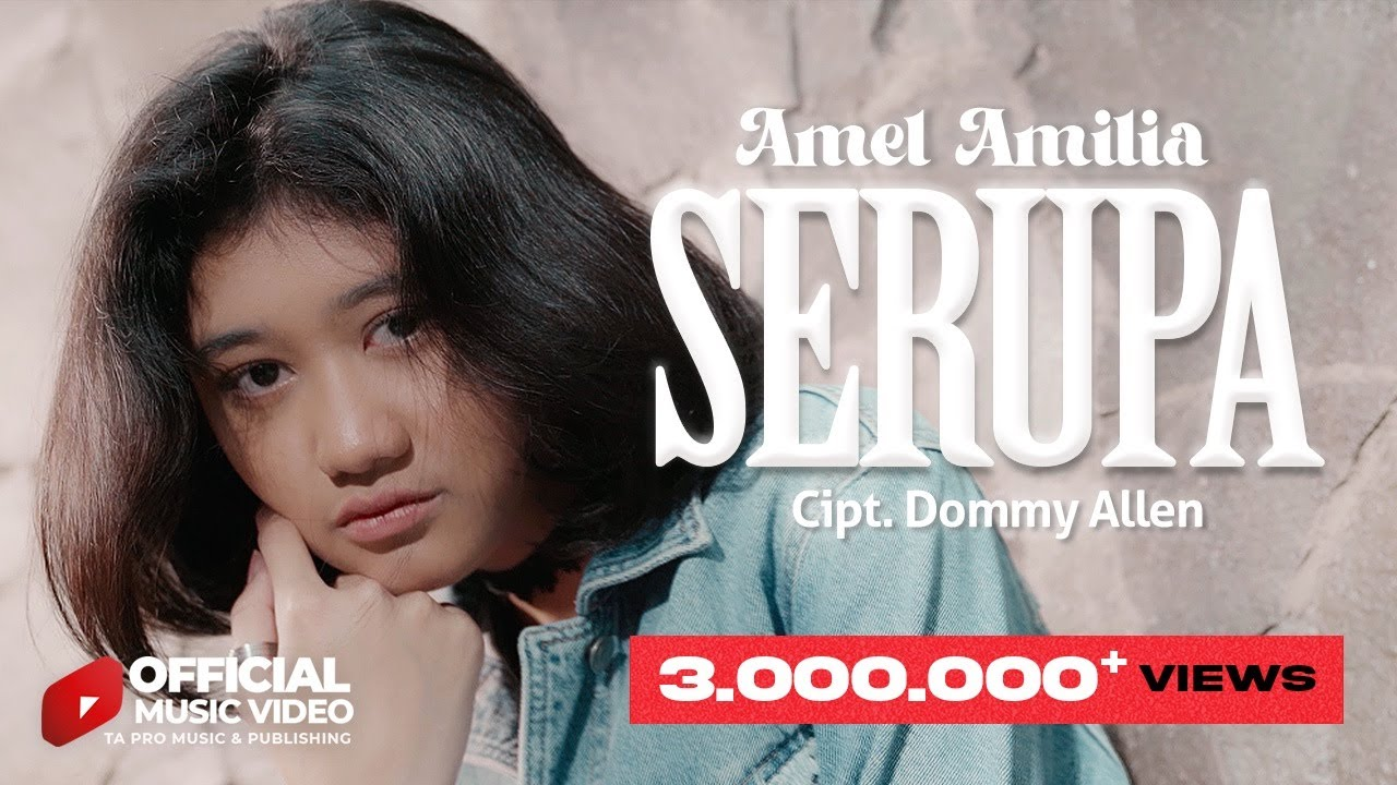 Download Amel Amilia - Serupa - Memang Aku Tak Sama Tapi Serupa (Official Music Video)