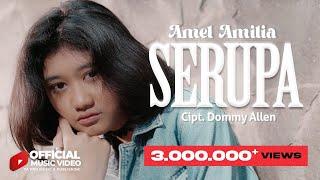 Amel Amilia - Serupa - Banyak Yang Bilang Mirip Dengannya (Official Music Video)