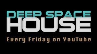 deep space house show 066   deep dub atmospheric house mix   2013