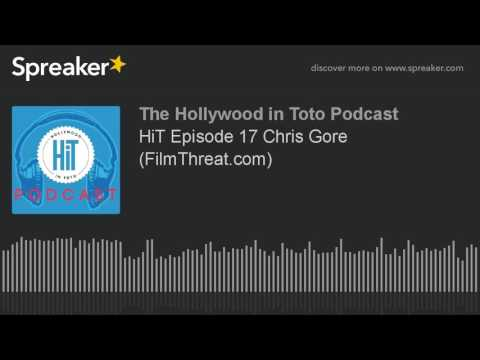 HiT Episode 17 Chris Gore (FilmThreat.com)