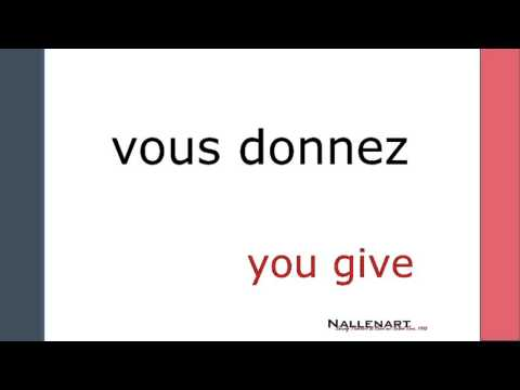 Donner - French Verb Conjugation in the Present Tense - YouTube