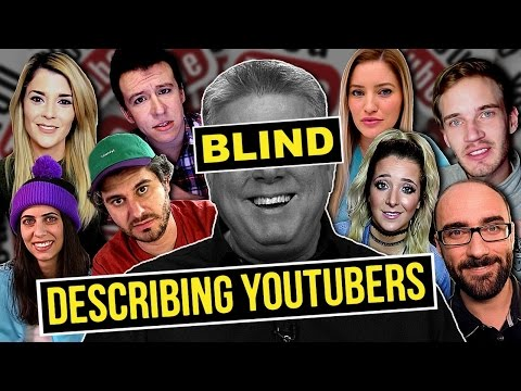Blind Man Guesses What YouTubers Look Like