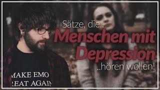 Sätze, die Menschen mit Depression hören wollen!