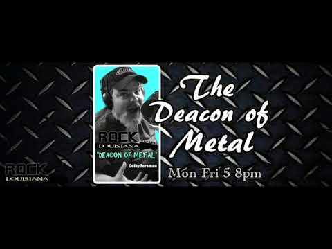 Deacon of Metal Show on Rock Louisiana - Get The App Today -