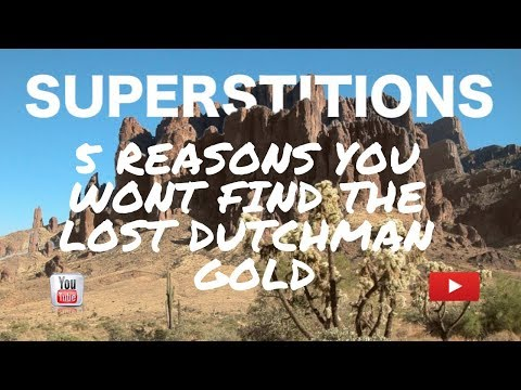 5 REASONS YOU WONT FIND THE LOST DUTCHMANS GOLD  Myths Legends And Lies J.schreck