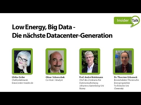 Insider Talk Episode #4: Low Energy, Big Data – Die nächste Datacenter-Generation