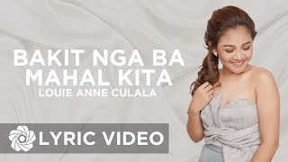 Louie Anne Culala - Bakit Nga Ba Mahal Kita (Lyrics)