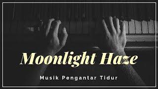 Moonlight Haze - Musik Pengantar Tidur
