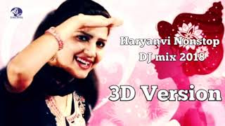 3d version - new haryanvi nonstop dj songs full bass mix sounds non stop 2018 best collection of superhit ...