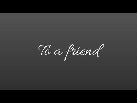 To A Friend (Poem)