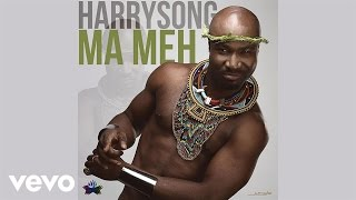 Harrysong - Ma Meh (Audio)