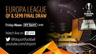 Full Europa League Quarter-Final and Semi-Final Draw