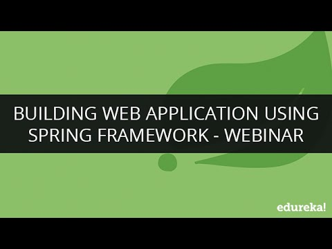 Building Web Application Using Spring Framework | Edureka