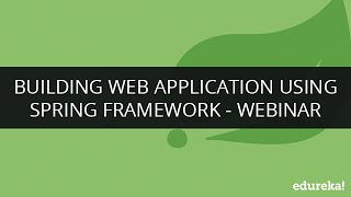 Building Web Application Using Spring Framework   Webinar -1