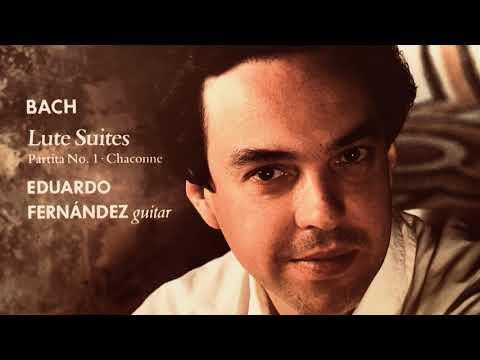 Bach For Guitar - Lute Suites, Partita No.1, Chaconne.. (Century's Recording : Eduardo Fernández)