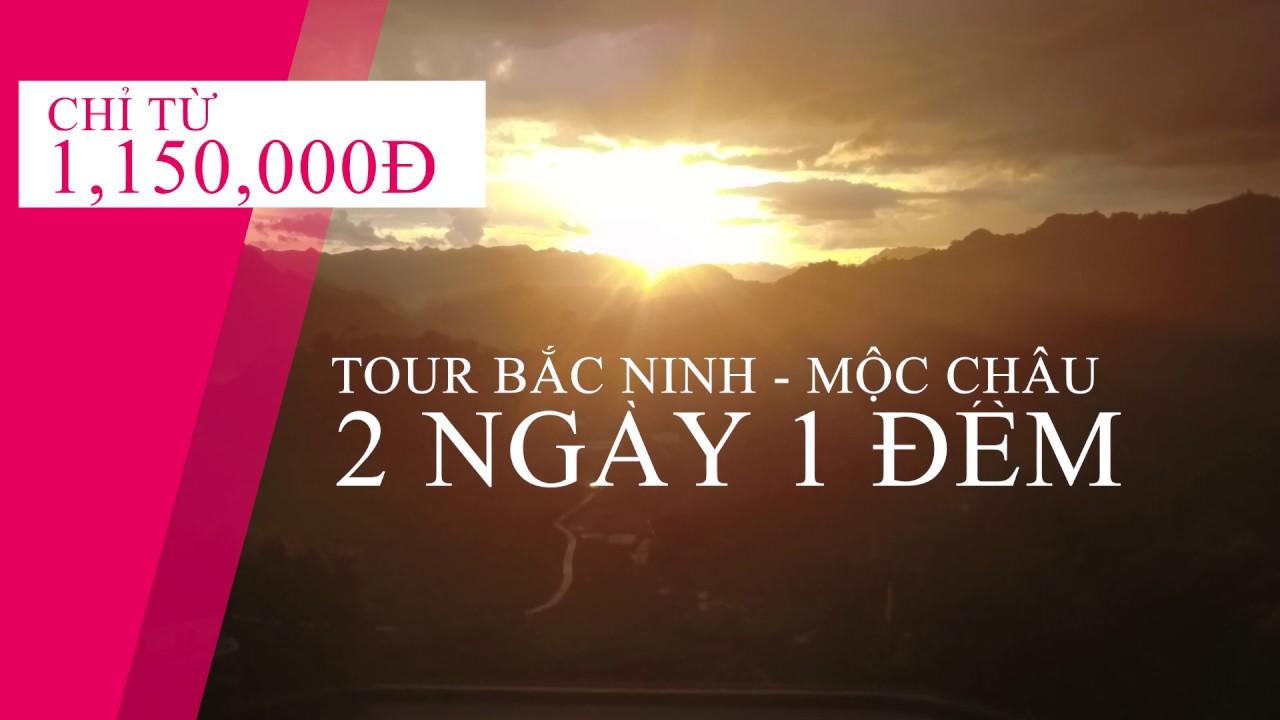 PHOENIX TOUR DU LỊCH BẮC NINH-HÀ NỘI-MỘC CHÂU 2 NGÀY 1 ĐÊM
