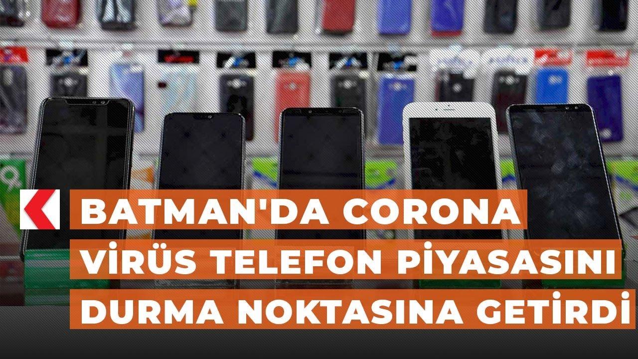Batman'da Corona virüs telefon piyasasını durma noktasına getirdi