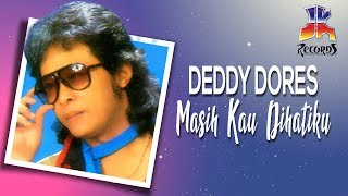 Deddy Dores Masih Kau Yang Dihatiku