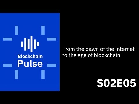 From the dawn of the internet to the age of blockchain | Blockchain Pulse Podcast S02E05