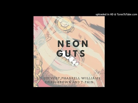 Lil Uzi Vert - Neon Guts (Remix) feat. Pharrell Williams, Chris Brown and T-Pain